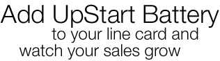 Add UpStart Battery to your line card and watch your sales grow